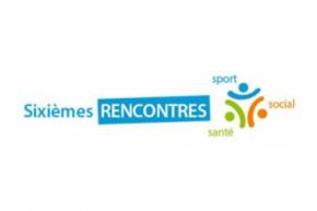 Sixièmes rencontres sport santé social